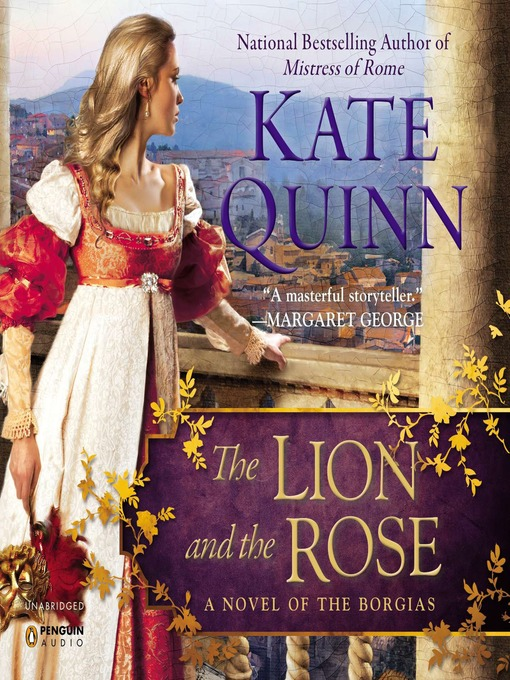 The Lion and the Rose: Borgias Series, Book 2 - Borgias (MP3)