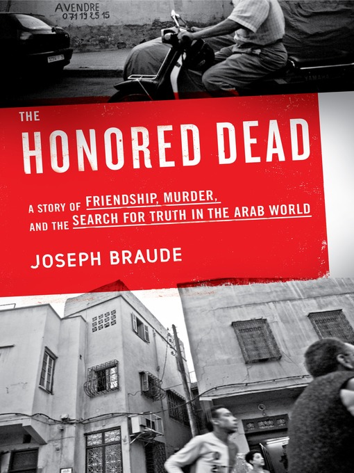 The Honored Dead (MP3): A Story of Friendship, Murder, and the Search for Truth in the Arab World