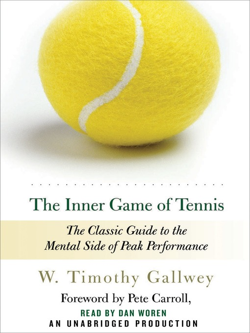The Inner Game of Tennis: The Classic Guide to the Mental Side of Peak Performance (MP3)