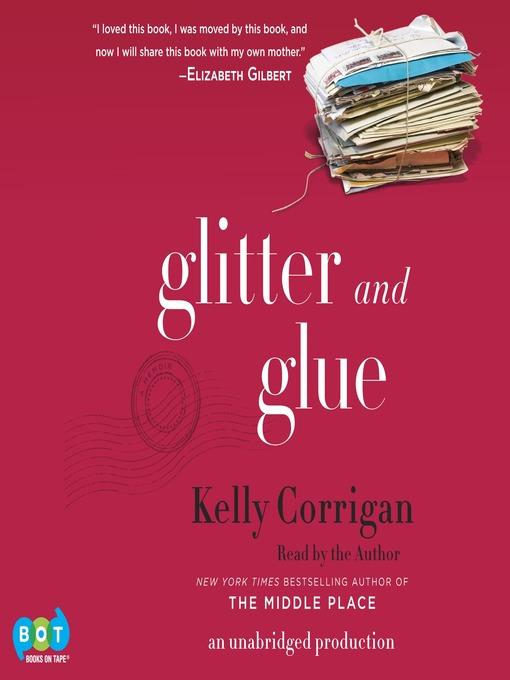 Glitter and Glue (MP3): A Memoir