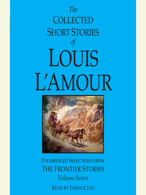 The Collected Short Stories of Louis L'Amour, Volume VII (MP3): Unabridged Selections from the Frontier Stories