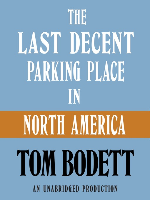 The Last Decent Parking Place in North America (MP3)