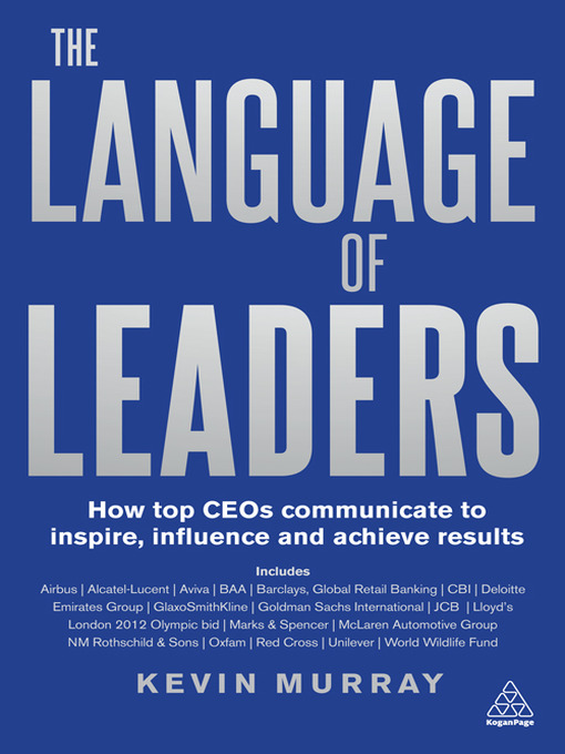 The Language of Leaders How Top CEOs Communicate to Inspire, Influence and Achieve Results