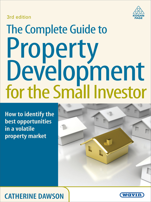 The Complete Guide to Property Development for the Small Investor - Complete Guide (eBook)