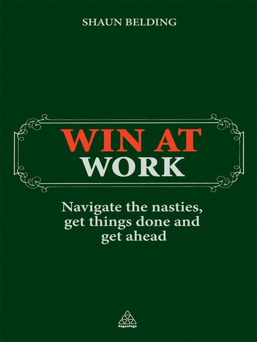 Win at Work (eBook): Navigate the Nasties, Get Things Done and Get Ahead