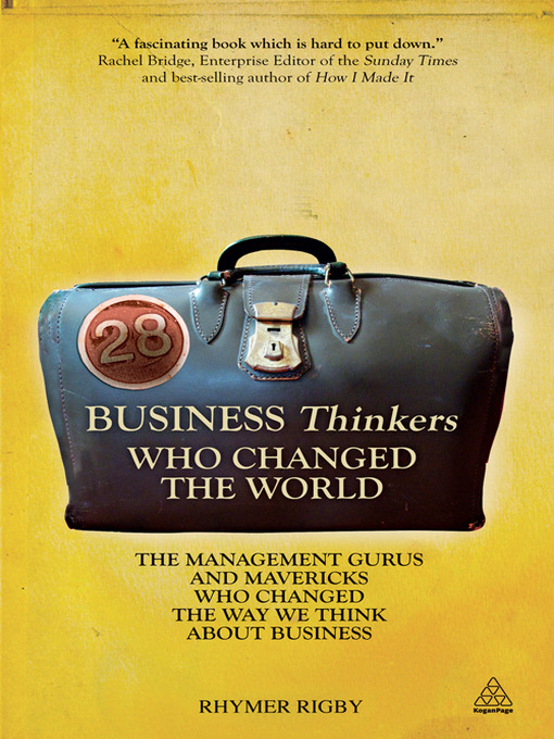28 Business Thinkers Who Changed the World (eBook): The Management Gurus and Mavericks Who Changed the Way We Think about Business