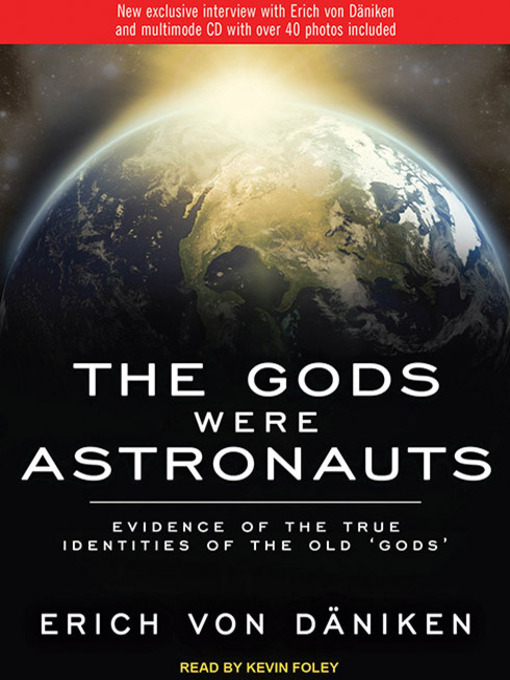 The Gods Were Astronauts (MP3): Evidence of the True Identities of the Old 'Gods'