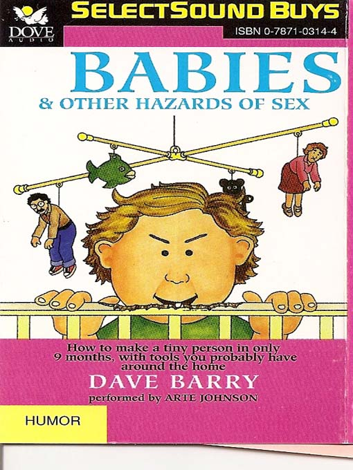 Babies & Other Hazards of Sex: How to Make a Tiny Person in Only 9 Months, with Tools You Probably Have Around the Home (MP3)
