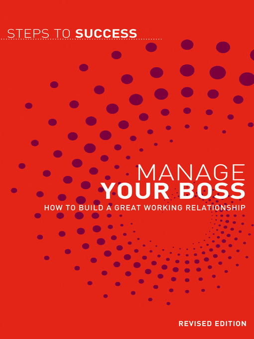 Manage Your Boss: How to Build a Great Working Relationship (eBook)