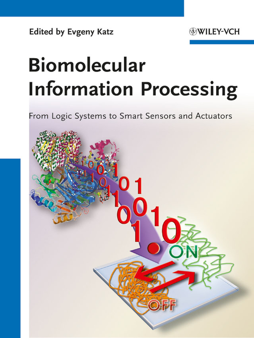 Biomolecular Information Processing: From Logic Systems to Smart Sensors and Actuators (eBook)