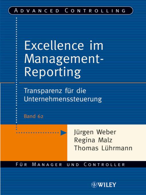 Excellence im Management-Reporting: Transparenz für die Unternehmenssteuerung - Advanced Controlling (eBook)