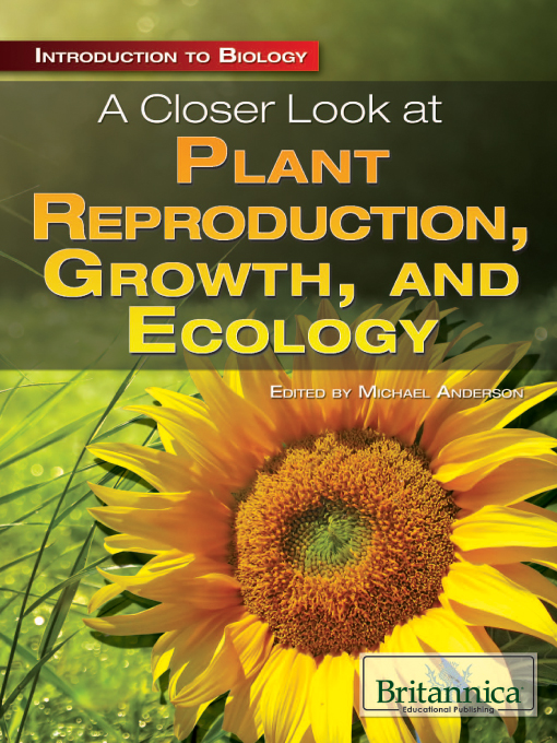 A Closer Look at Plant Reproduction, Growth, and Ecology (eBook)