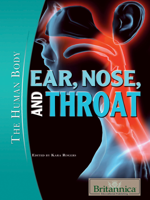 Ear, Nose, and Throat - The Human Body (eBook)