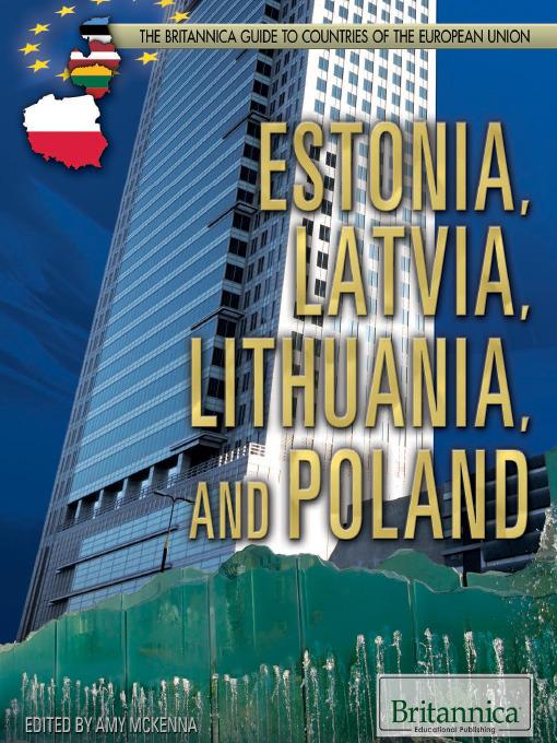 Estonia, Latvia, Lithuania, and Poland - The Britannica Guide to Countries of the European Union (eBook)