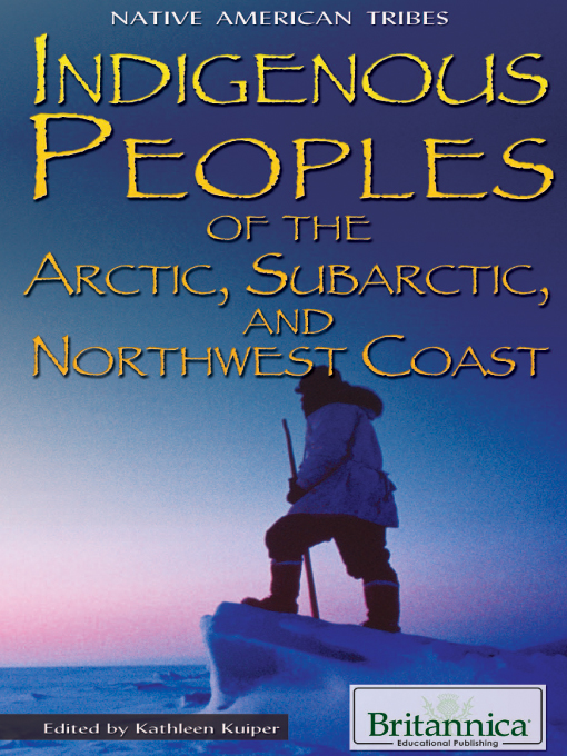 Indigenous Peoples of the Arctic, Subarctic, and Northwest Coast - Native American Tribes (eBook)