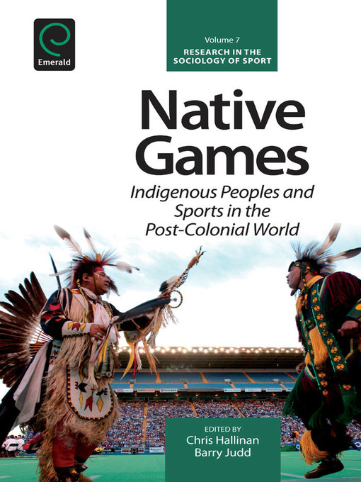 Native Games: Indigenous Peoples and Sports in the Post-Colonial World - Research in the Sociology of Sport (eBook)