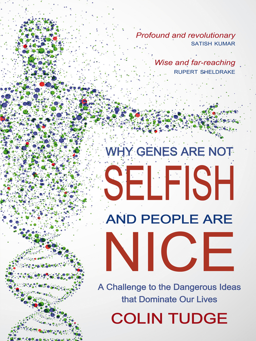 Why Genes Are Not Selfish and People Are Nice (eBook): A Challenge to the Dangerous Ideas that Dominate our Lives