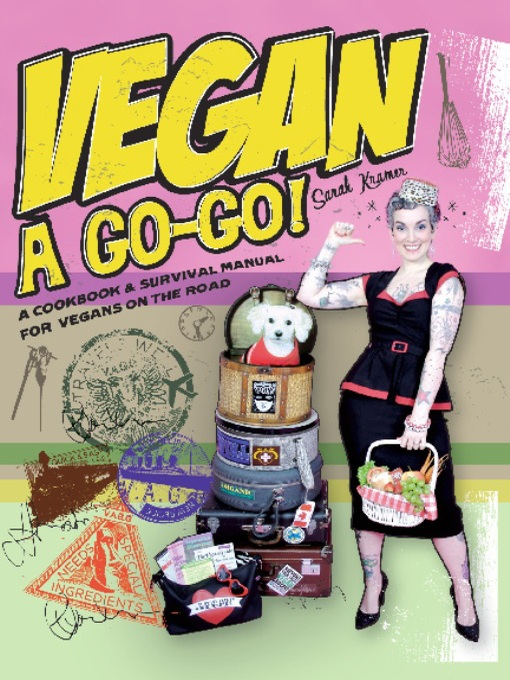 Vegan a Go-Go! (eBook): A Cookbook & Survival Manual for Vegans on the Road