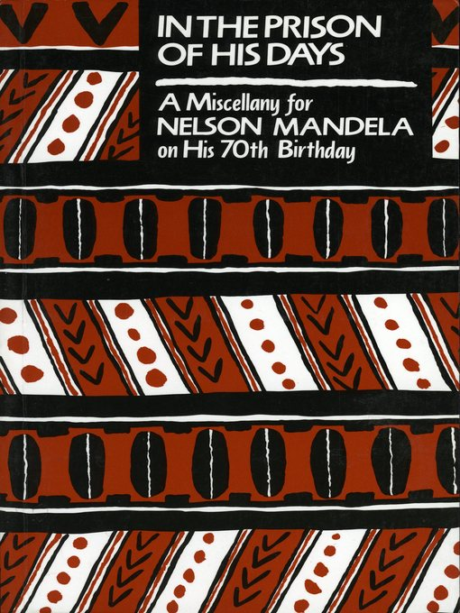 In the Prison of his Days (eBook): A Miscellany for Nelson Mandela on his 70th Birthday