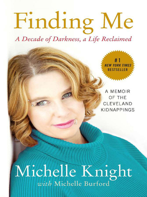 Finding Me (eBook): A Decade of Darkness, a Life Reclaimed: A Memoir of the Cleveland Kidnappings