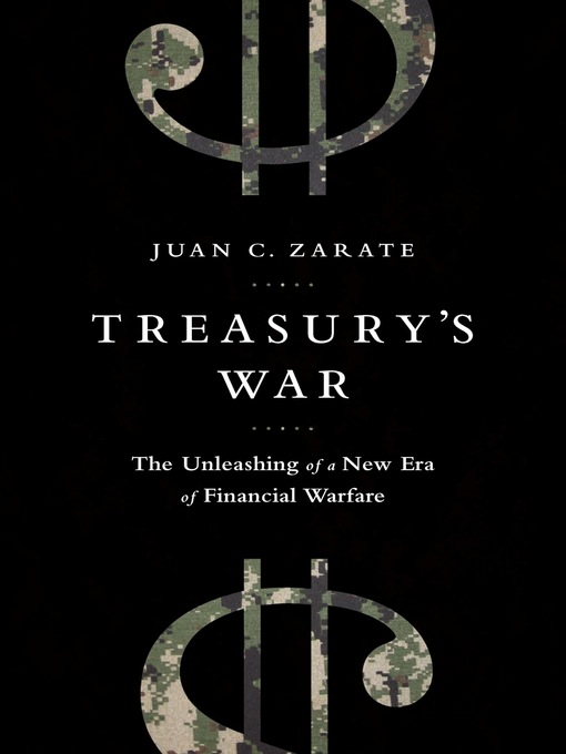 Treasury's War (eBook): The Unleashing of a New Era of Financial Warfare