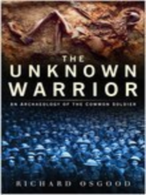The Unknown Warrior: The Archaeology of the Common (eBook)