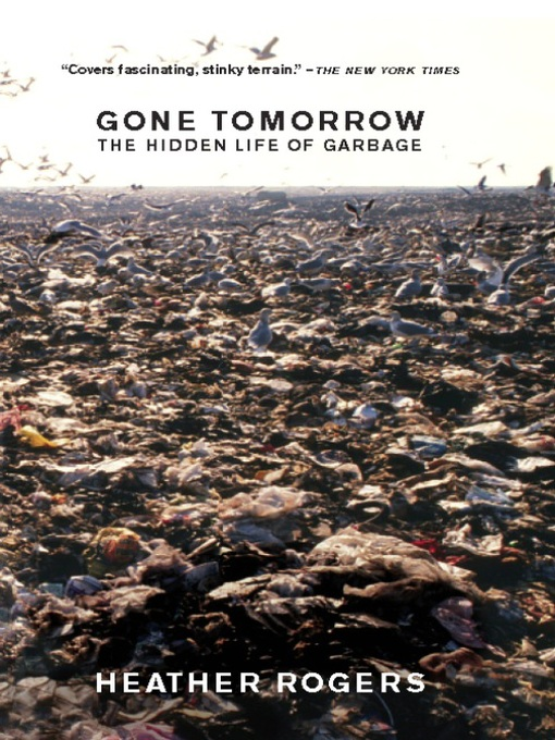 Gone Tomorrow (eBook): The Hidden Life of Garbage