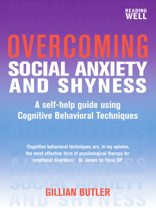 Overcoming Social Anxiety and Shyness (eBook): A Self-Help Guide Using Cognitive Behavioral Techniques