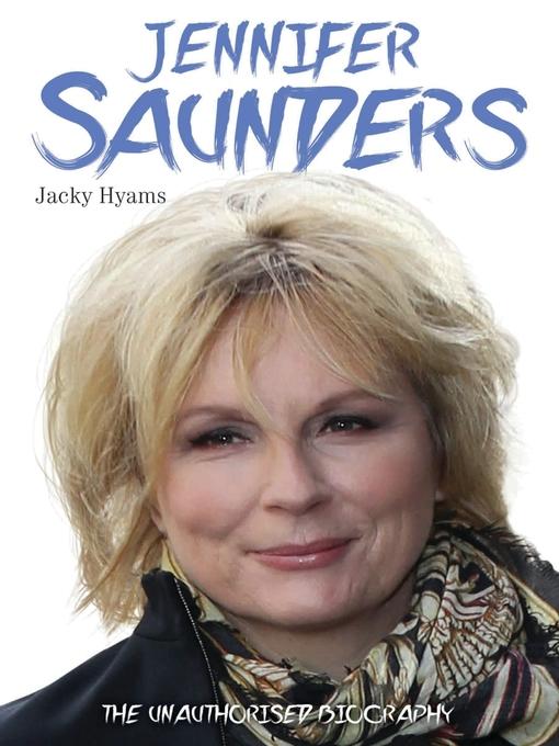 Jennifer Saunders--The Biography