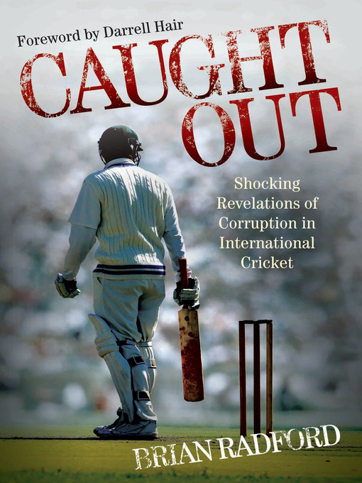 Caught Out: Shocking Revelations of Corruption in International Cricket (eBook)