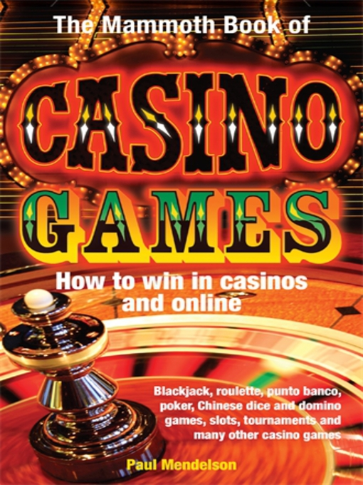 The Mammoth Book of Casino Games (eBook): How to Win In Casinos and Online