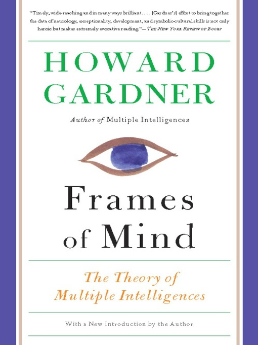 Frames of mind : the theory of multiple intelligences (eBook, 2011 ...