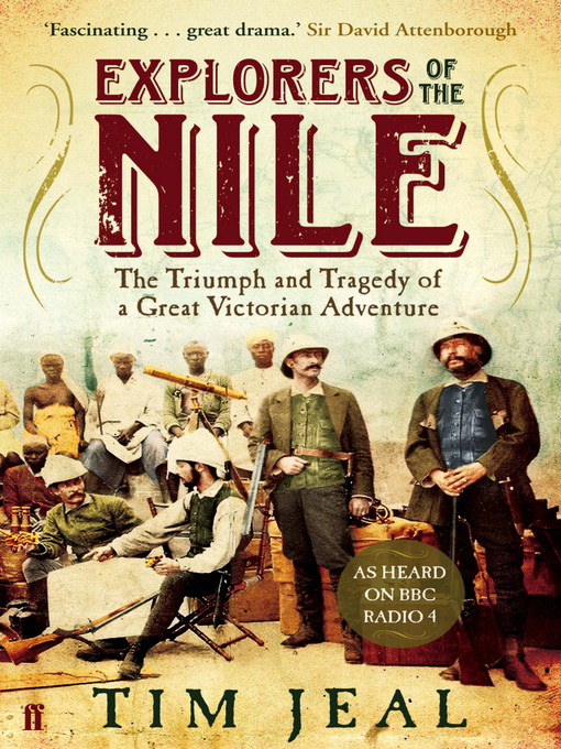 Explorers of the Nile: The Triumph and Tragedy of a Great Victorian Adventure (eBook)