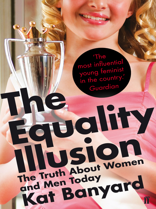 The Equality Illusion: The Truth about Women and Men Today (eBook)