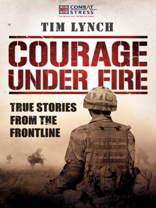 Courage Under Fire (eBook): True Stories from the Frontline
