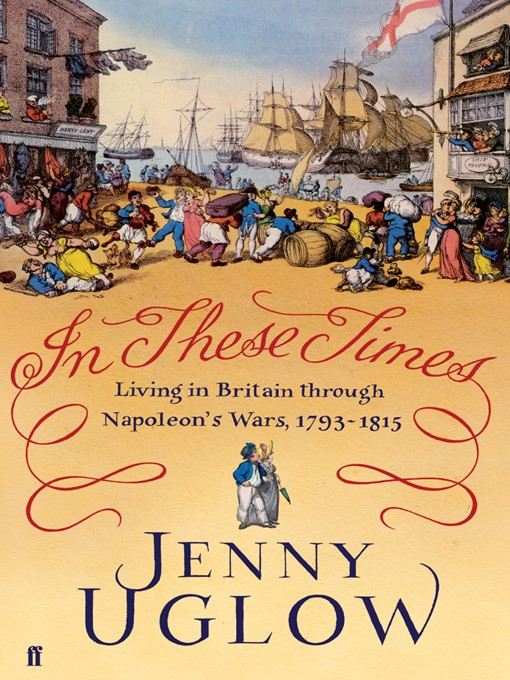 In These Times (eBook): Living in Britain through Napoleon's Wars, 1793-1815