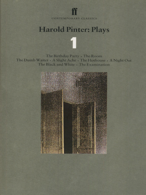 Harold Pinter Plays 1 (eBook): The Birthday Party; The Room; The Dumb Waiter; A Slight Ache; The Hothouse; A Night Out; The Black and White; The Examination