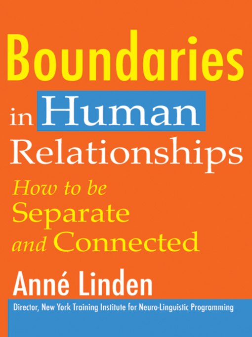 Boundaries in Human Relationships (eBook): How to be Separate and Connected