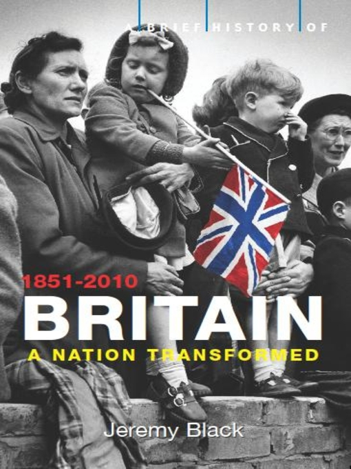 A Brief History of Britain, 1851-2010 (eBook): A Nation Transformed