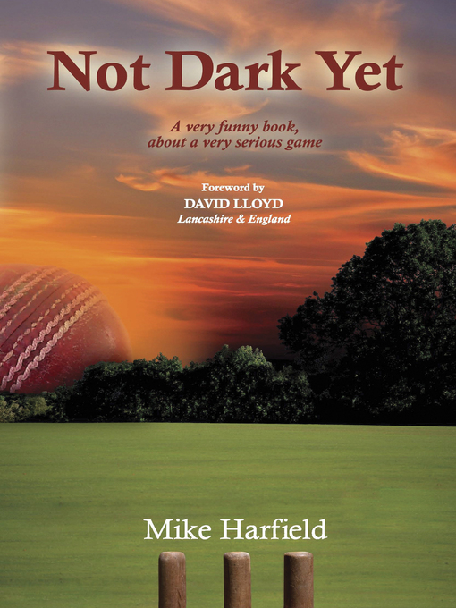 Not Dark Yet: A very funny book about a very serious game (eBook)