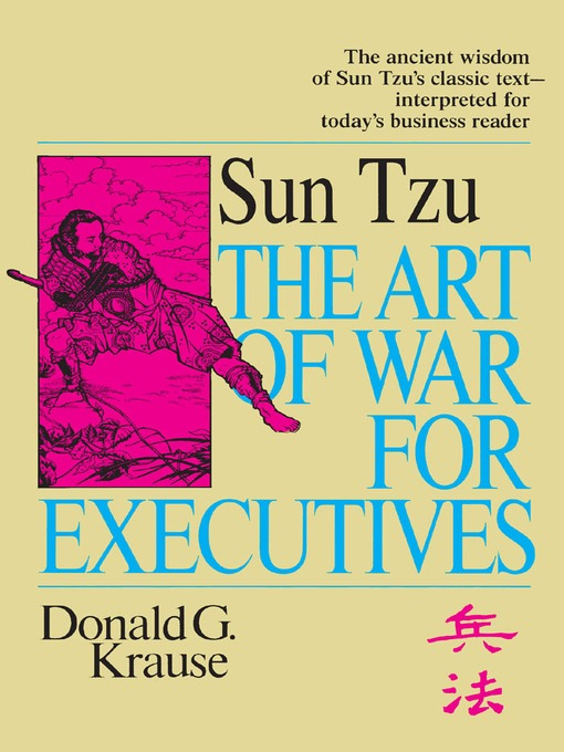 The Art of War for Executives (eBook): Sun Tzu's Classic Text Interpreted for Today's Business Reader