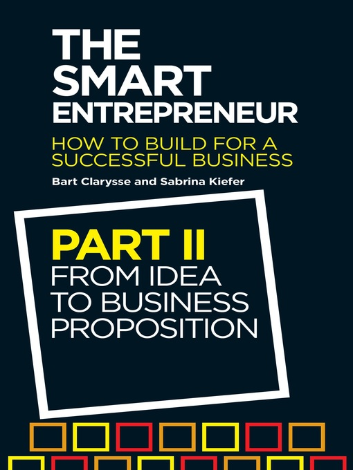 The Smart Entrepreneur, Part II (eBook): From Idea to Business Proposition