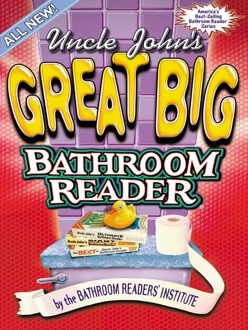 Uncle John's Great Big Bathroom Reader - Uncle John's Bathroom Reader (eBook)