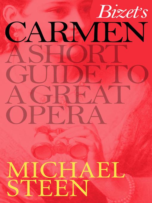 Bizet's Carmen: A Short Guide to a Great Opera (eBook)