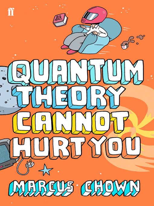 Quantum Theory Cannot Hurt You: A Guide to the Universe (eBook)