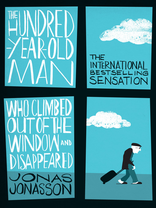 The Hundred-Year-Old Man Who Climbed Out of the Window and Disappeared (eBook)