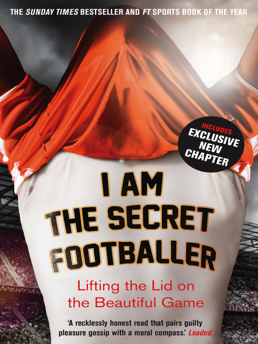 I Am the Secret Footballer: Lifting the Lid on the Beautiful Game (eBook)