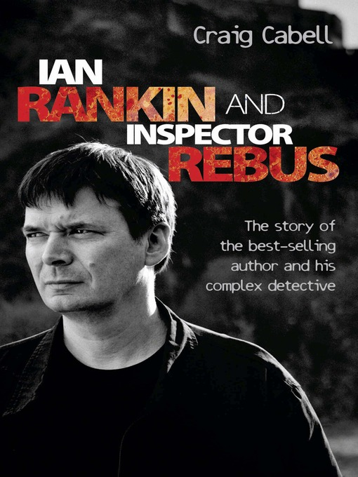 Ian Rankin & Inspector Rebus (eBook): The Official Story of the Bestselling Author and his Ruthless Detective