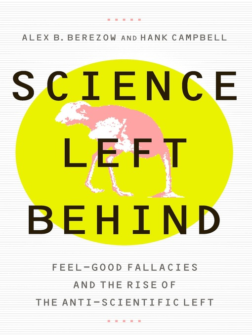 Science Left Behind (eBook): Feel-good Fallacies and the Rise of the Anti-scientific Left