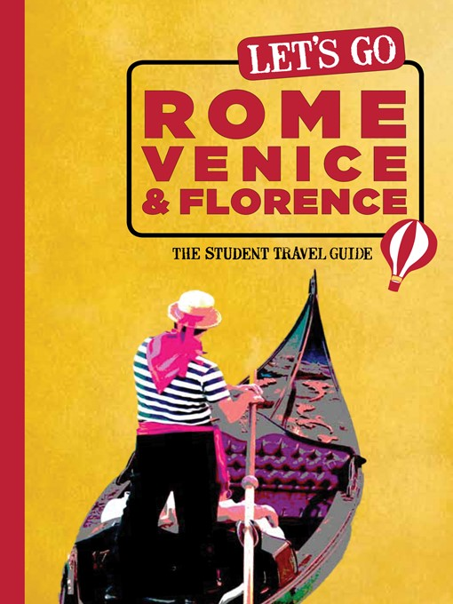 Let's Go Rome, Venice & Florence (eBook): The Student Travel Guide